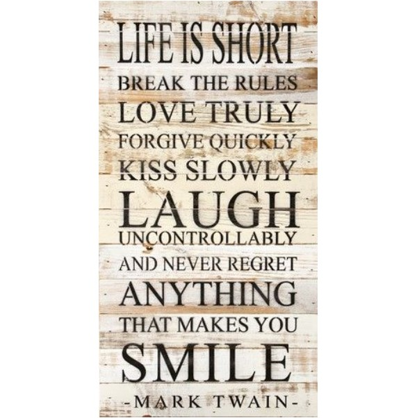 life is short sign